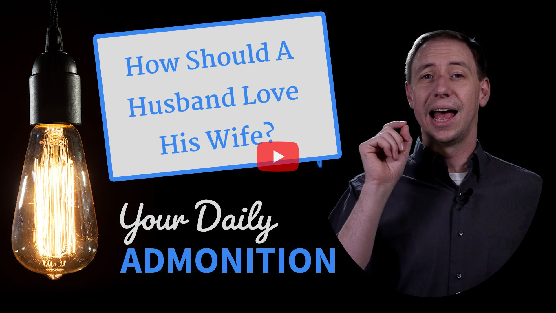 How Should A Husband Love His Wife? – Admonition 322