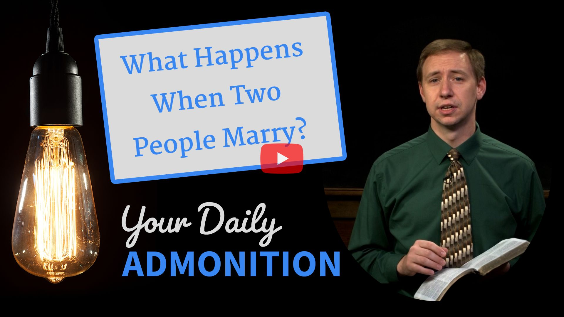 What Happens When Two People Marry? – Admonition 323