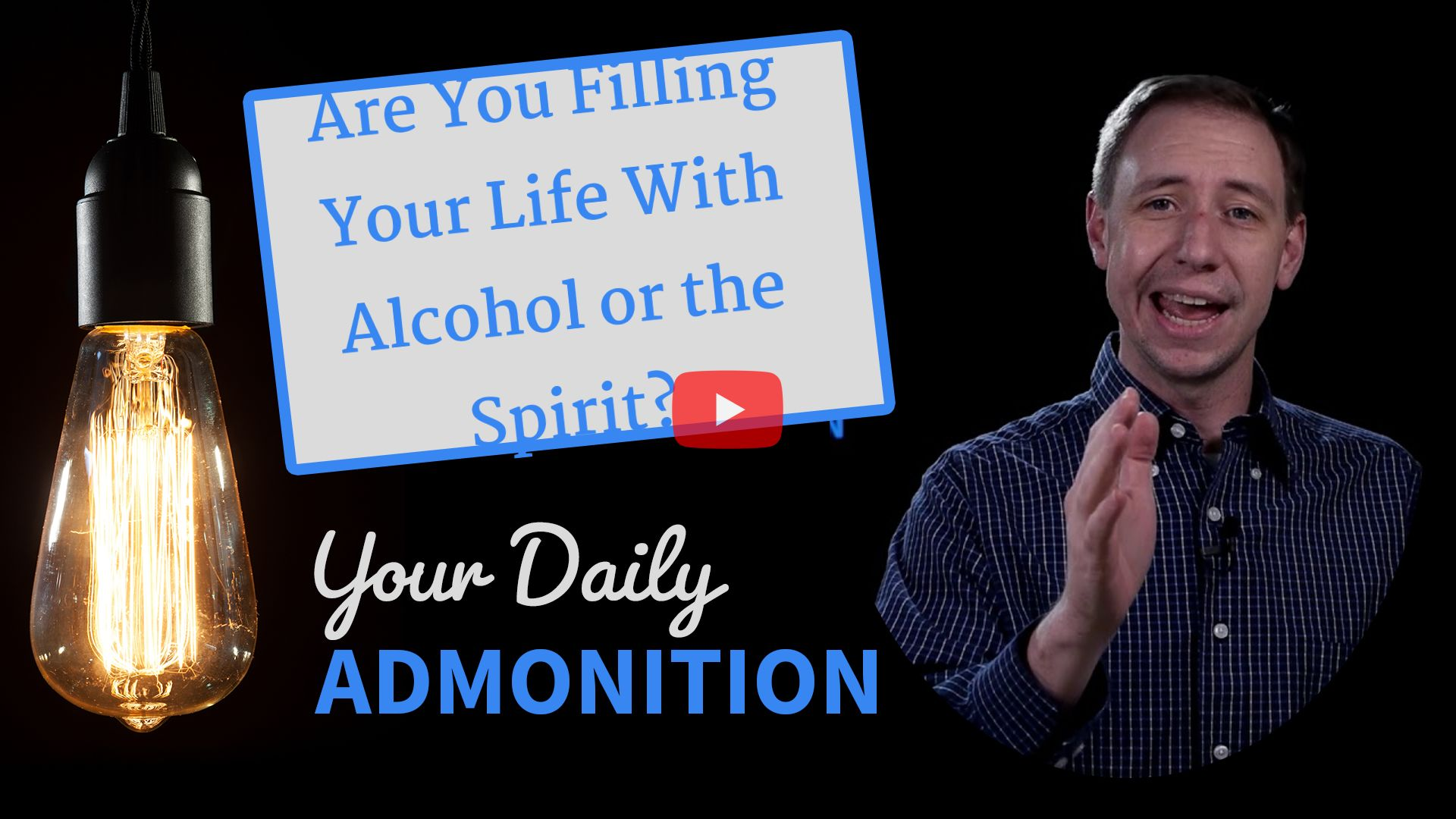 Are You Filling Your Life With Alcohol or the Spirit? – Admonition 325