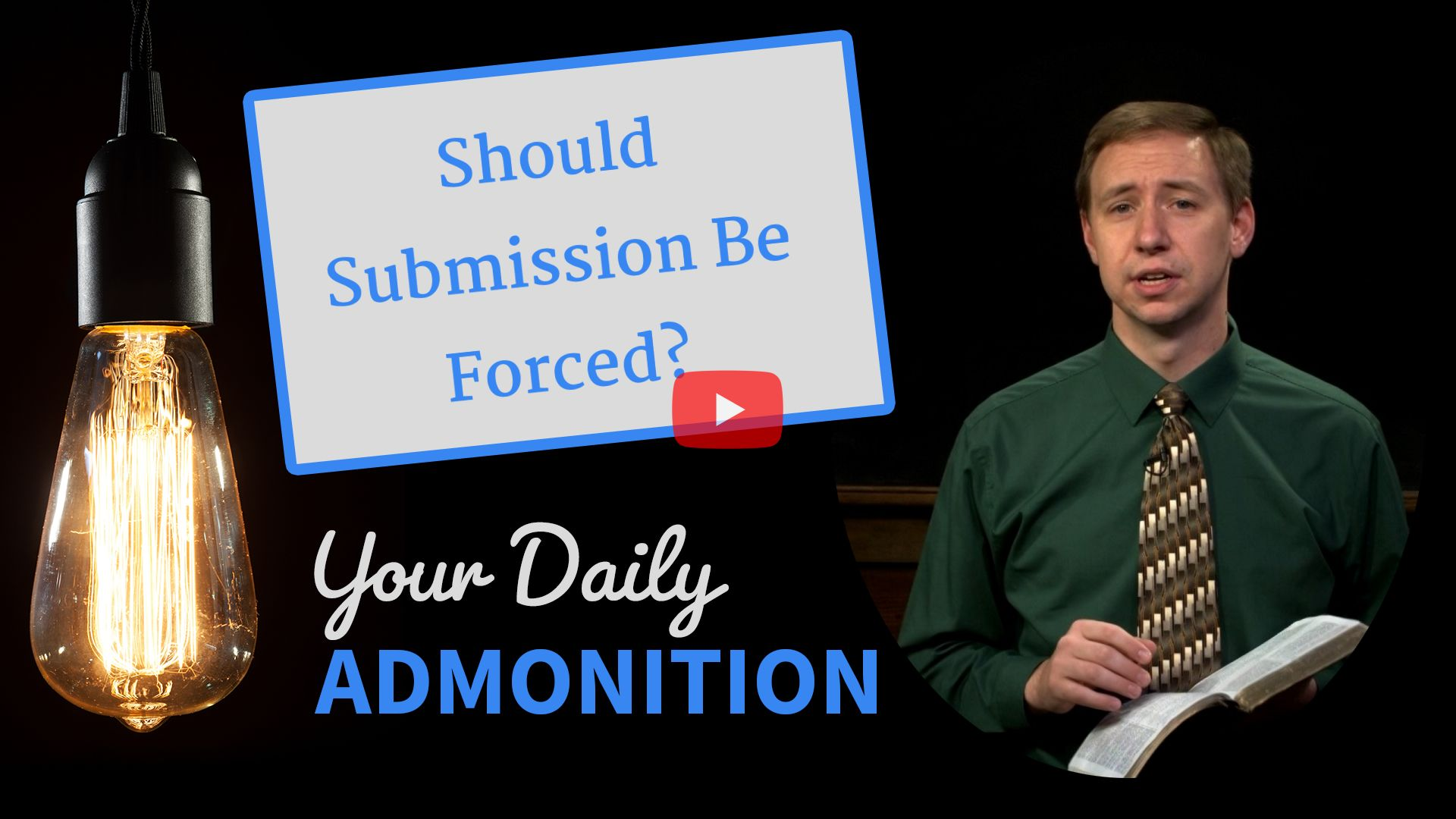 Should Submission Be Forced? – Admonition 326