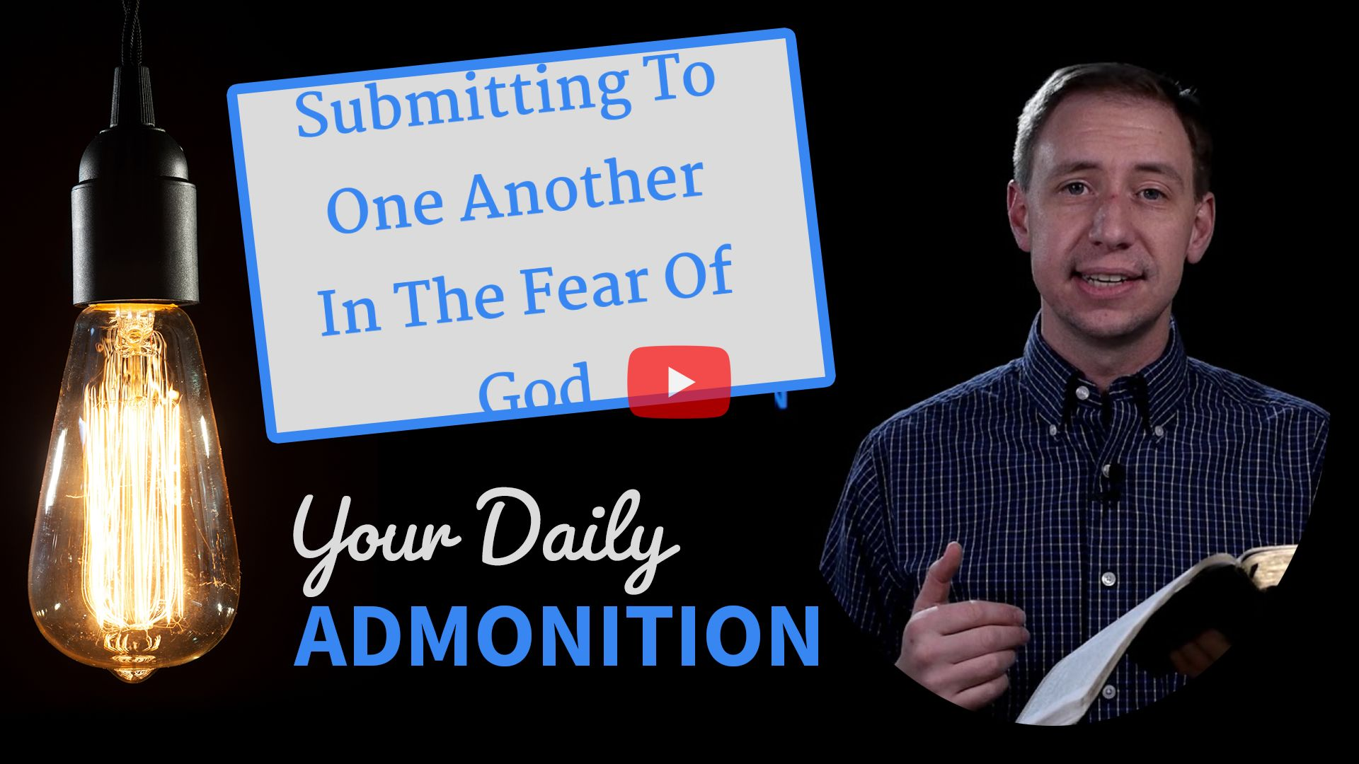 Submitting To One Another In The Fear Of God – Admonition 328