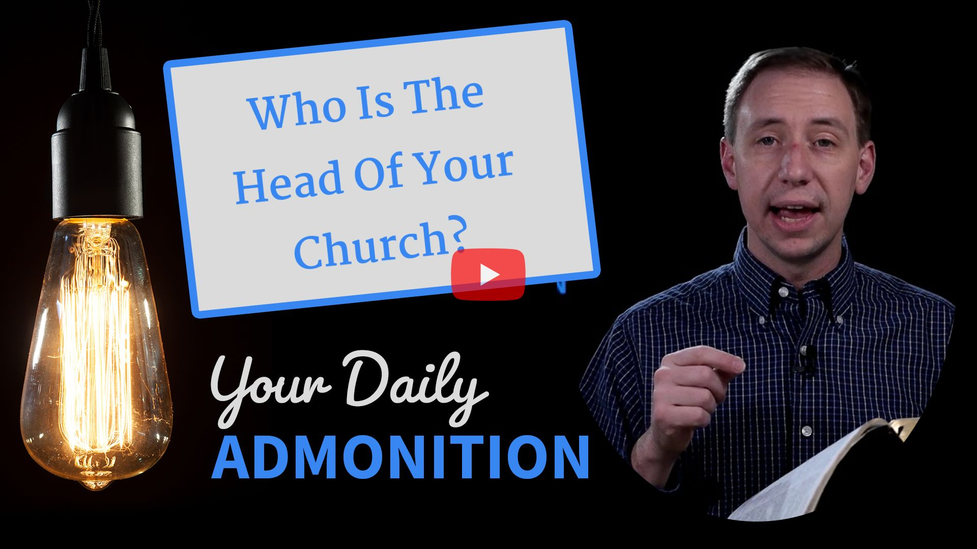 Who Is The Head Of Your Church? – Admonition 330