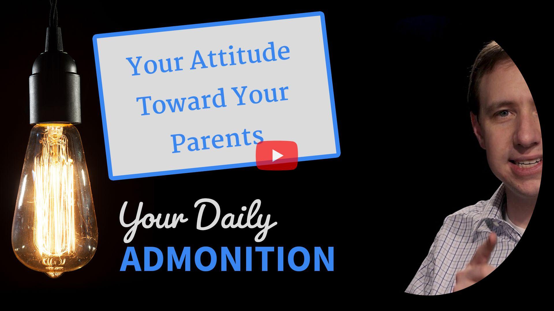 Your Attitude Toward Your Parents – Admonition 334