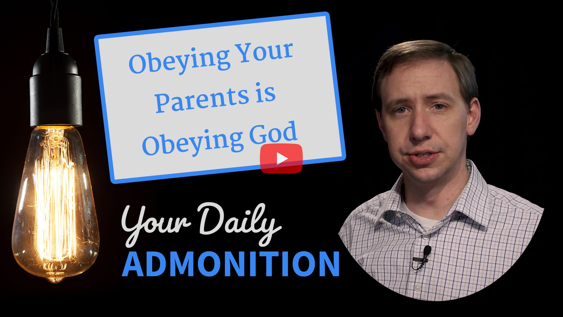 Obeying Your Parents is Obeying God – Admonition 335