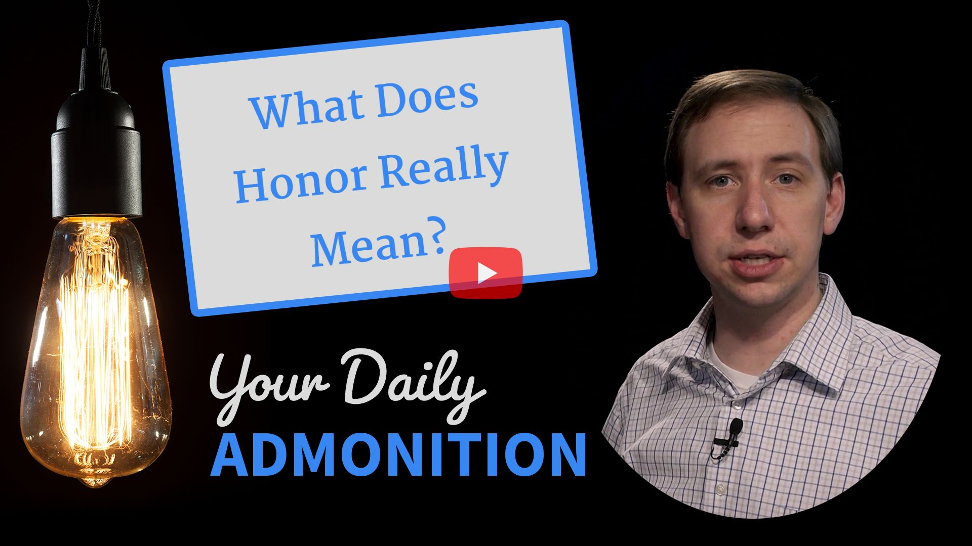 What Does Honor Really Mean? – Admonition 336