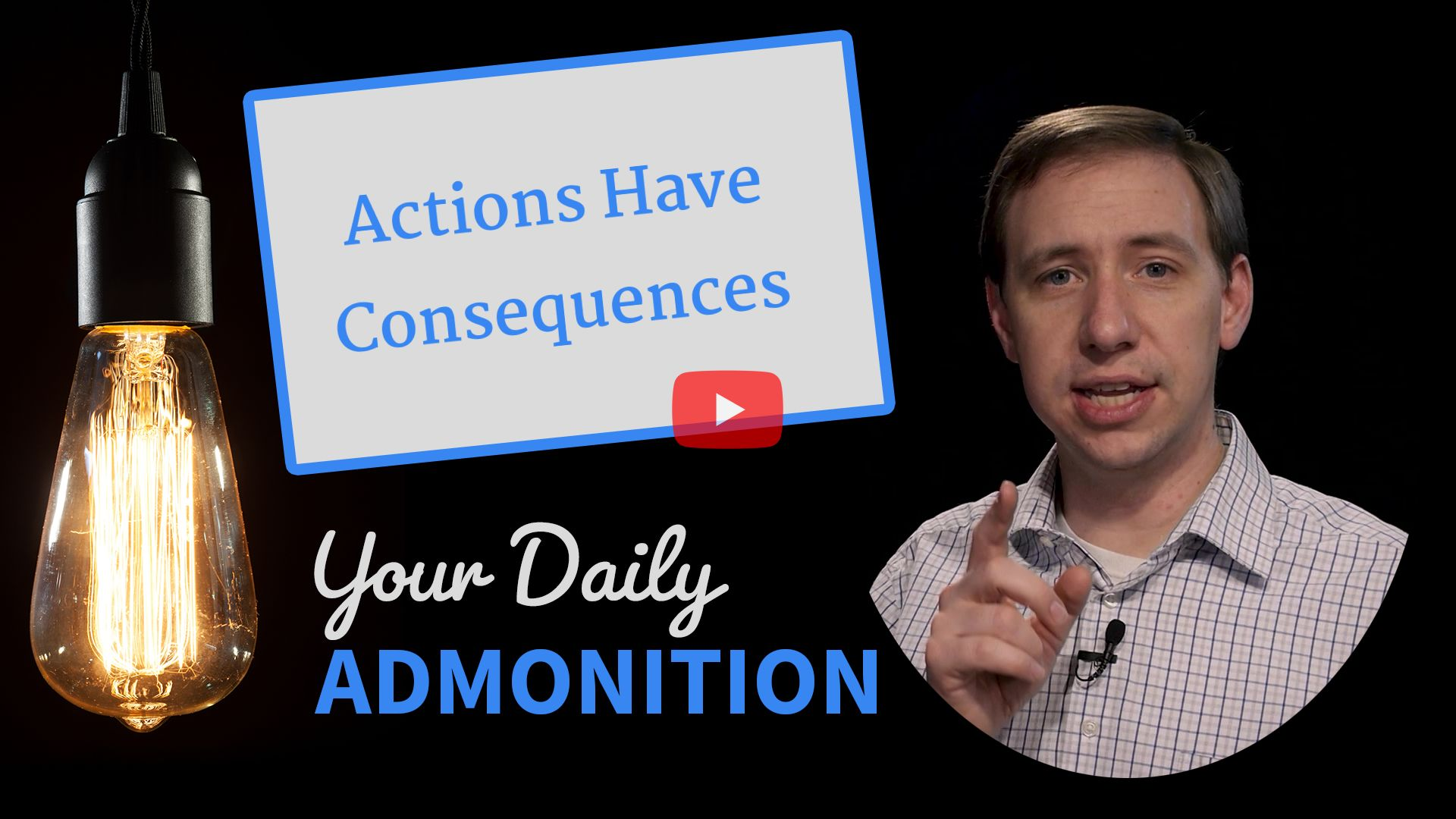 Actions Have Consequences – Admonition 337